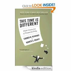 This Time Is Different: Eight Centuries of Financial Folly eBook: Carmen M. Reinhart, Kenneth Rogoff: Kindle Store