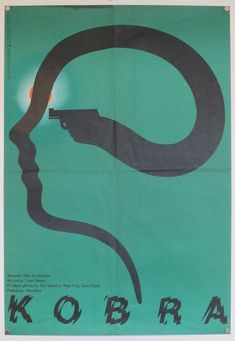 """Top: A minimalist visual for a Japanese crime film, """"Kobra"""" (1976). This poster was designed by Mieczyslaw Wasilewsk"""