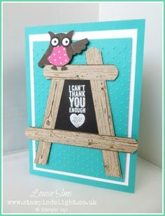 Easel Teacher Thank You cards Stampin' Up! Stampin delight, Louise Sims, UK demo. Hardwood stamp, Owl Builder Punch, Chalk Talk.