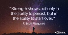 """""""Strength shows not only in the ability to persist, but in the ability to start over. F Scott Fitzgerald, Career Quotes, Wednesday Wisdom, Inspirational Quotes, Random Quotes, Motivation, The Originals, Words, Strength"""