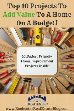 Top 10 Projects To Add Value To A Home On A Budget - http://www.rochesterrealestateblog.com/top-10-projects-add-value-home-budget/ via @KyleHiscockRE