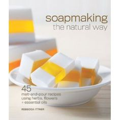 soap making the natural way, rebecca ittner