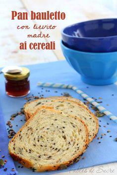 Pan bauletto con lievito madre ai cereali | Fables de Sucre Sourdough Bread, Biscotti, Kefir, Bakery, Favorite Recipes, Pane Pizza, Cooking, Ethnic Recipes, Breads
