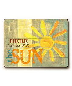 ArteHouse Here Comes the Sun Wall Décor | zulily