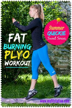 Fat-Burning Workout Plyo Tired of the fat - use these exercises to melt it away. check us out at http://sittingwishingeating.com