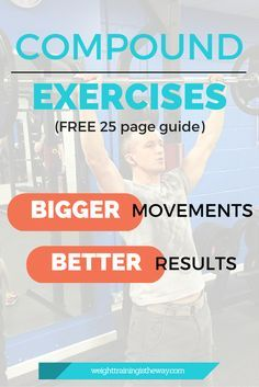 Compound Exercises: Bigger Movements, Better Results. Here at Weight Training Is The Way, our gym training centres around compound exercises - aka movements that work several muscle groups at once to build muscle mass, burn fat, and create better overall body composition. Click to download your FREE 25 page guide on the 8 'pillar' compound exercises.