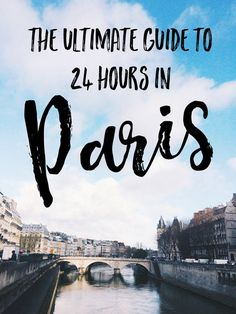 Spending 24 hours in Paris and overwhelmed with choices? Trust a local with this detailed itinerary of things to do and eat and see.