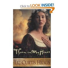 Lowlands of Scotland Series by Liz Curtis Higgs. Thorn in my Heart. Fair is the Rose. Whence came a prince. Grace in thine eyes.
