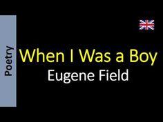 Eugene Field - When I Was a Boy