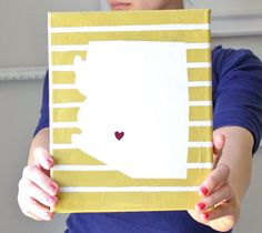 diy canvas with the state where you live and the heart where the city you live in is.    fun pinterest party craft!
