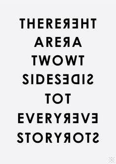 Siempre hay dos lados de una misma historia