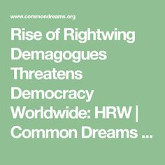 Rise of Rightwing Demagogues Threatens Democracy Worldwide: HRW | Common Dreams | Breaking News & Views for the Progressive Community