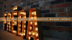 How to Make Lightweight Industrial Marquee Letters