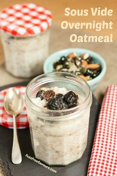 Recipe: Sous Vide Overnight Oatmeal - creamy, soft, delicious gently cooked porridge.