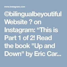 """©bilingualbeyoutiful Website 👠 on Instagram: """"This is Part 1 of 2! Read the book """"Up and Down"""" by Eric Carle to my daughter. Not only is she learning about prepositions: UP and DOWN she…"""" • Instagram"""