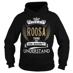 I Love  ROOSA  Its a ROOSA Thing You Wouldnt Understand  T Shirt Hoodie Hoodies YearName Birthday T shirts