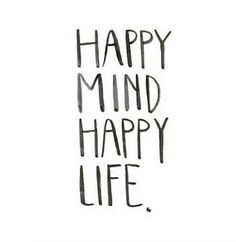 happy mind happy life