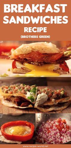 Breakfast Sandwiches Recipe - Brothers Green♨http://recipe-world.net/breakfast-sandwiches-recipe-brothers-green/?i=p