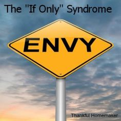 """The """"If Only"""" Syndrome - Thankful Homemaker"""