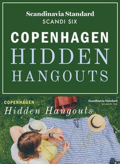 SCANDI SIX: Copenahgen Hidden Hangouts - Discover (and re-discover) the hidden treasures of Copenhagen together with travel writer Katie McKnoulty of The Travelling Light | Scandinavia Standard