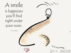 """""""A #smile is happiness you'll find right under your nose."""" #TomWatson"""