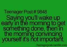 Yeah. I use to be a morning person... Not anymore!