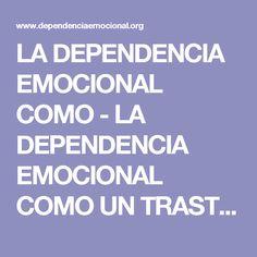 LA DEPENDENCIA EMOCIONAL COMO - LA DEPENDENCIA EMOCIONAL COMO UN TRASTORNO DE LA PERSONALIDAD.pdf