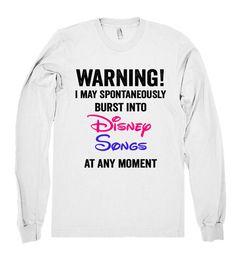 I may spontaneously burst into Disney Songs at any moment shirt – Shirtoopia