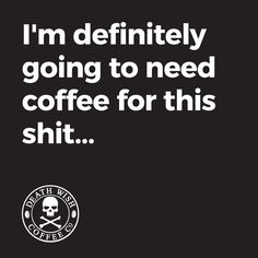 maybe 2 or 3 cups☕☕☕ I'm definitely going to need coffee for this shit Coffee Wine, Coffee Talk, Coffee Is Life, I Love Coffee, Coffee Drinks, My Coffee, Coffee Shop, Coffee Cups, Coffee Lovers