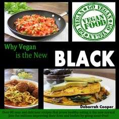Vegan Cookbook - Why Vegan is the New Black by Deborrah Cooper