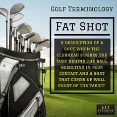 """""""A """"""""fat shot"""""""" happens when the golfer's club hits the ground prior to making contact with the golf ball. That's not something the golfer ever wants to do (except with bunker shots), and it can lead to a layer of turf/sod coming between the clubface and the ball.  #GolfTerminology #golf"""""""
