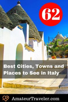 62 Best Cities, Towns and Places to See in Italy