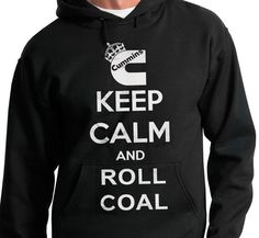 Keep Calm And Roll Coal Cummins Rollin' Dodge Truck by FilthyWear, $39.99