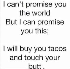 These could be my wedding vows. Hahaha