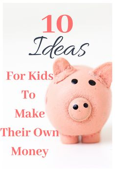 Ways for kids to earn their own pocket money.