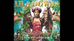 Lila Downs - Pecados y Milagros Plus Itunes Bonus Tracks (Full Album)