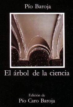 ''El árbol de la ciencia'' de Pío Baroja (1872-1956) Reseña por Pedro Rivero Antúnez (2º Bach. A)     Esta novela, quizás el mejor libro del escritor vasco Pío Baroja, es una exquisita y conseg…