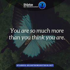 You are so much more than you think you are. #selbstbewusstsein #sprüche #staerke #zitat #mut #selbstbewusstseinstaerken