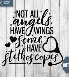 Nurses Week Quotes Discover Nurse SVG Not all angels have wings some have stethoscopes cut file nurse cut files commercial use nursing svg for cricut silhouette Nurses Week Quotes, Happy Nurses Week, Nurse Quotes, Nurse Sayings, Quotes About Nurses, Nurse Poems, Student Quotes, Funny Quotes, Karma Quotes