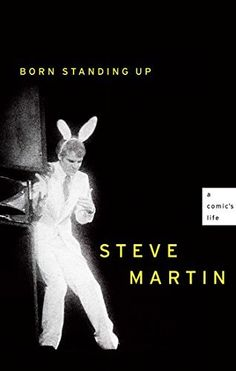 Born Standing Up: A Comic's Life, Steve Martin. Very interesting backstory on how Steve Martin got his start, his background doing magic tricks (really!), his failed and later successful relationships, and his musings on success. Steve Martin, Up Book, Book Of Life, Comedy Acts, Comedy Scenes, Stand Up Comedians, Stand Up Comedy, Play, A Comics