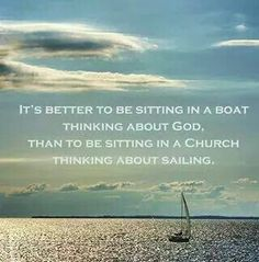 It's better to be sitting in a boat...