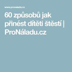 60 způsobů jak přinést dítěti štěstí | ProNáladu.cz