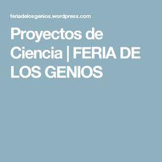 Proyectos de Ciencia | FERIA DE LOS GENIOS