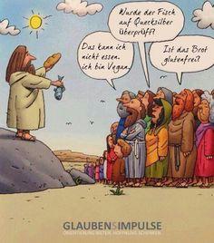 """""""Das kann ich nicht #essen. Ich bin #Vegan.    Wurde der #Fisch auf #Quecksilber #überprüft?    Ist das #Brot #glutenfrei?""""    #glaubensimpulse"""