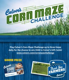 Play Culver's Corn Maze Challenge for a chance to win $500 in Culver's Gift Cards.