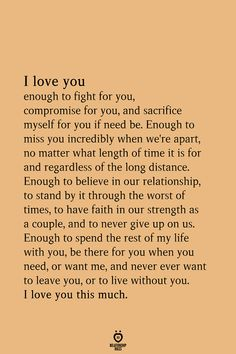 I love you enough to fight for you, compromise for you, and sacrifice myself for you if need be