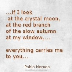everything carries me to you...