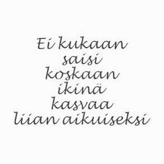 Good Life Quotes, Best Quotes, Cool Words, Wise Words, Finnish Language, Live Life, Poems, Wisdom, Thoughts