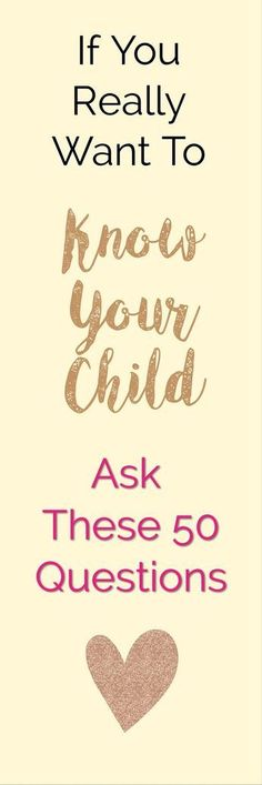 If You Want To Ask These 50 Questions Really Know Your Child Looking Deep Inside How To Raise Great Kids How To Be A Better Parent Great Parenting Tips and Tricks Gentle Parenting, Parenting Advice, Kids And Parenting, Parenting Quotes, Parenting Styles, Foster Parenting, Peaceful Parenting, Practical Parenting, Funny Parenting