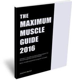 The Maximum Muscle Guide 2016, Volume 1